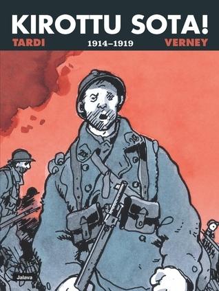 Kirottu sota! 1914–1919  by  Jacques Tardi