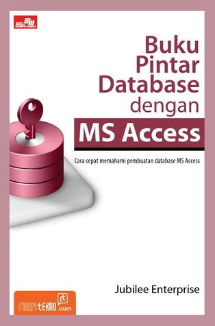 Buku Pintar Database dengan MS Access Jubilee Enterprise