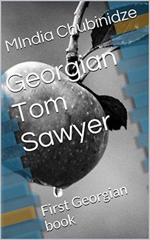 Georgian Tom Sawyer: First Georgian book Mark Twain