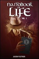 Handbook of Life, Vol. 1  by  Jason Plotner