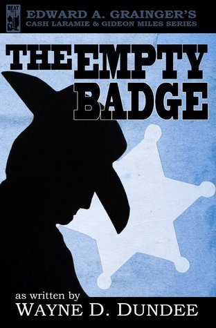 The Empty Badge  by  Wayne D. Dundee