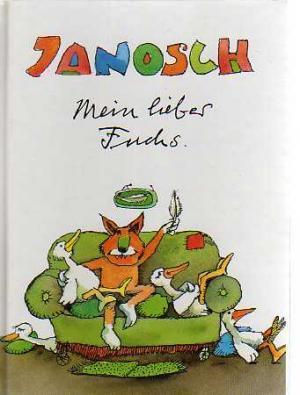 Mein lieber Fuchs Janosch
