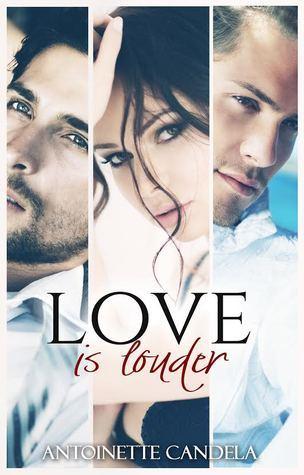 Love is Louder  by  Antoinette Candela