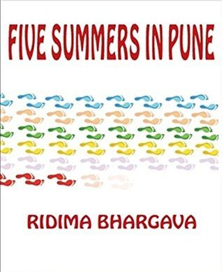 Five Summers In Pune  by  Ridima Bhargava