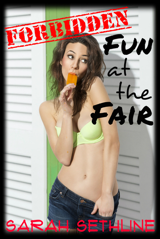 Forbidden Fun at the Fair Sarah Sethline