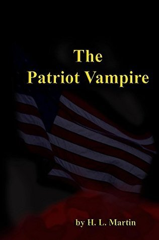The Patriot Vampire  by  H L Martin