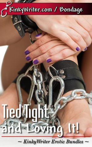 Tied Tight and Loving It!  by  KinkyWriter