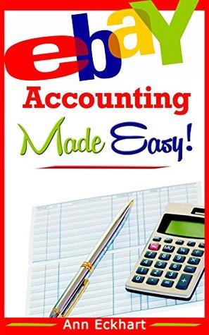 Ebay Accounting Made Easy! Ann Eckhart