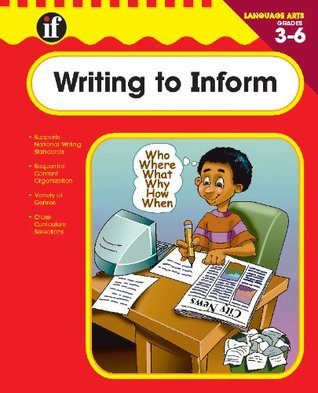 Writing to Inform, Grades 3 - 6 Instructional Fair