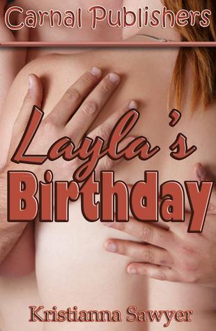 Laylas Birthday  by  Kristianna Sawyer