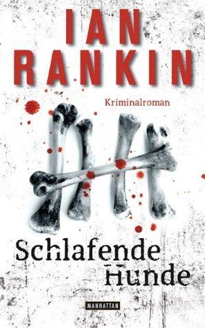 Schlafende Hunde: Kriminalroman  by  Ian Rankin