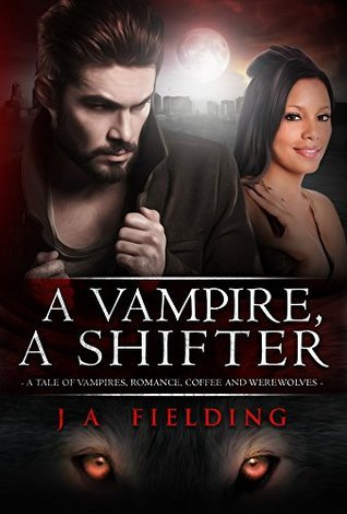 A Vampire, A Shifter (BWWM Paranormal Vampire Romance Book 1)  by  J.A. Fielding