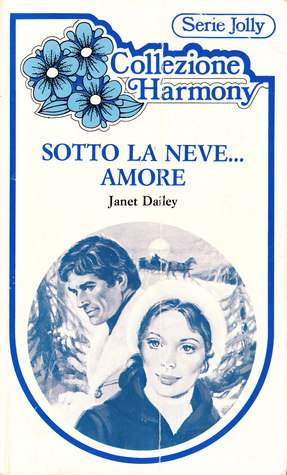 Sotto la neve... amore  by  Janet Dailey