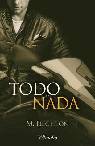 Todo o nada (Bad Boys, #2)  by  M. Leighton