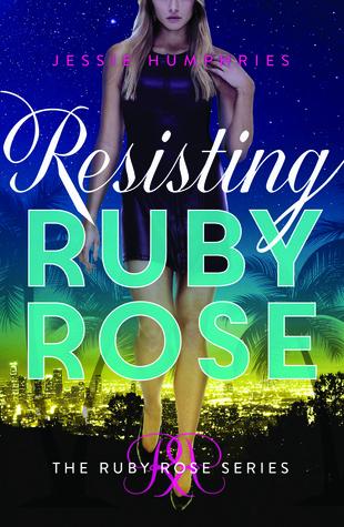 Resisting Ruby Rose   (Ruby Rose #2)  by  Jessie Humphries