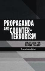 Propaganda and Counter-terrorism: Strategies for Global Change  by  Emma Briant
