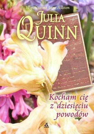 Kocham cię z dziesięciu powodów Julia Quinn