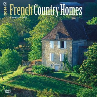 French Country Homes 2014 18-Month Calendar NOT A BOOK