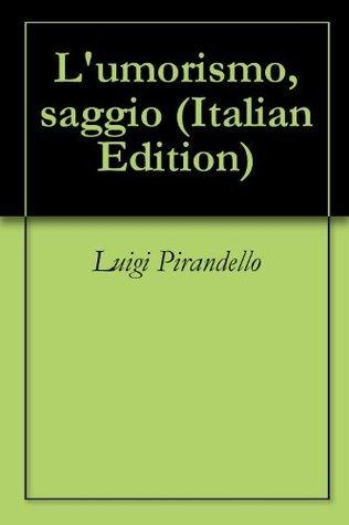Lumorismo, saggio  by  Luigi Pirandello