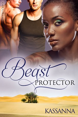 Beast Protector (Shifter Legends, #4) Kassanna