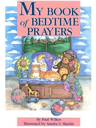 My Book of Bedtime Prayers  by  Paul Wilkes