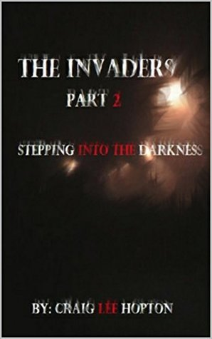 The Invaders: Part 2: Stepping Into The Darkness  by  Craig Hopton