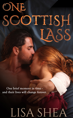 One Scottish Lass (A Regency Time Travel Romance Novella #1) Lisa Shea