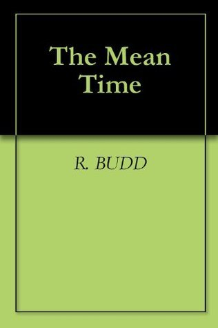 The Mean Time R. Budd