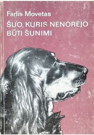 Šuo, kuris nenorėjo būti šunimi  by  Farley Mowat