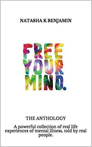 Free Your Mind - The Anthology  by  Natasha K Benjamin