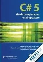 C# 5 GUIDA COMPLETA PER LO SVILUPPATORE  by  Bochicchio Daniele