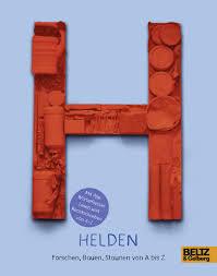 Helden. Forschen, Bauen, Staunen von A bis Z  by  Anke M. Leitzgen