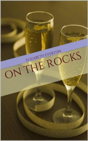 On The Rocks  by  Elizabeth Everton