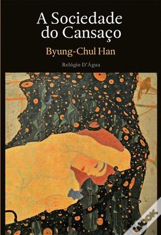 A Sociedade do Cansaço Byung-Chul Han
