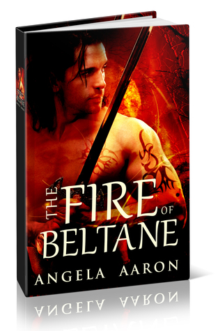 The Fire of Beltane  2nd Edition Angela Aaron