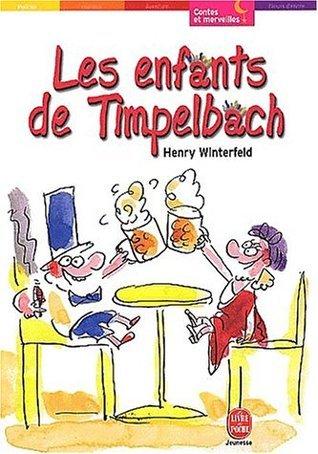 Les Enfants de Timpelbach  by  Henry Winterfeld