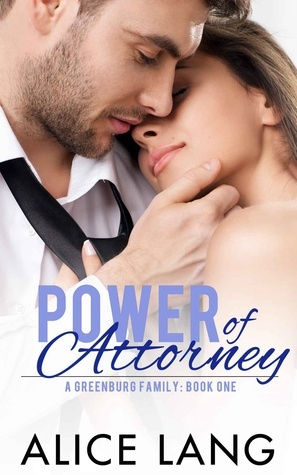 Power of Attorney (Greenburg Family, #1) Alice Lang