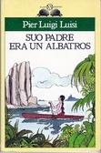 Suo padre era un albatros  by  Pier Luigi Luisi