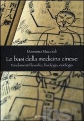 Le basi della medicina cinese: fondamenti filosofici, fisiologia, eziologia  by  Massimo Mucioli