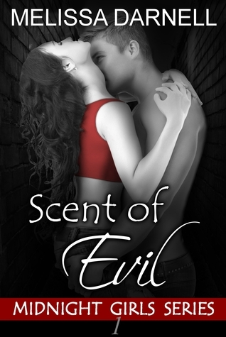 Scent of Evil (Midnight Girls #1)  by  Melissa Darnell