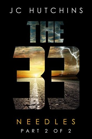The 33, Episode 6: Needles [Part 2] (The 33, Season 1)  by  J.C. Hutchins