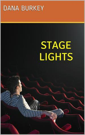 Stage Lights (Hearts to Follow #3)  by  Dana Burkey