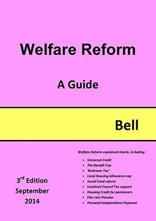 Welfare Reform: A Guide  by  A.G. Bell