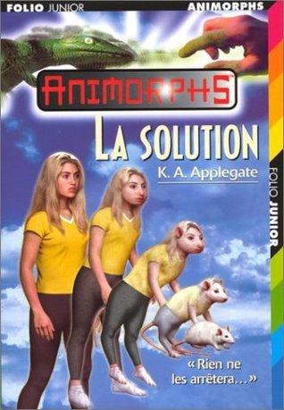 La Solution (Animorphs, #22) Katherine Applegate