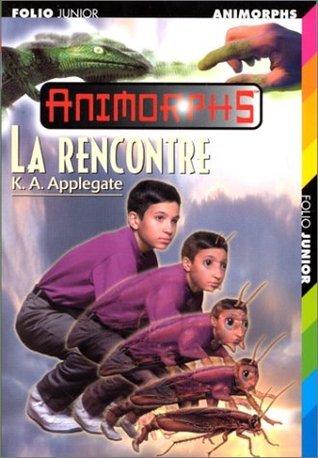 La Rencontre (Animorphs, #30) Katherine Applegate