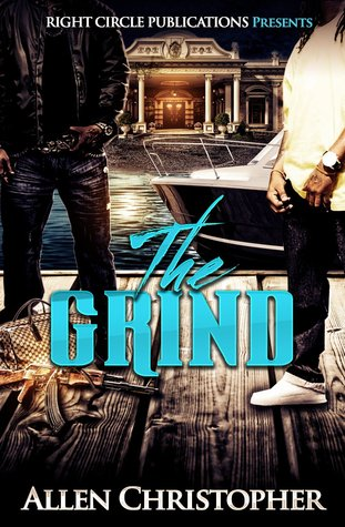 The Grind  by  Allen J. Christopher