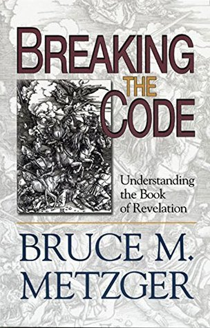Breaking the Code - Participants Book: Understanding the Book of Revelation  by  Bruce M. Metzger