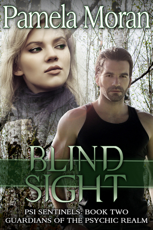 Blind Sight (PSI Sentinels: Guardians of the Psychic Realm #2) Pamela  Moran