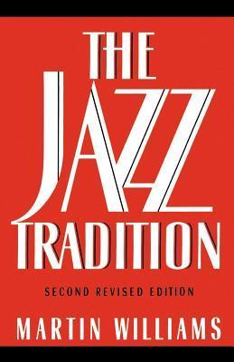 The Jazz Tradition  by  Martin T. Williams
