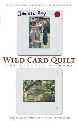 Wild Card Quilt  by  Janisse Ray